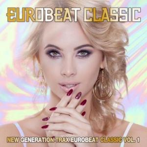 VA - Eurobeat Classic: New Generation Trax, Vol. 1