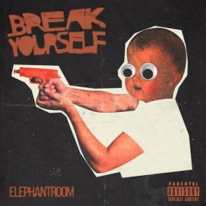 Elephant Room - Break Yourself