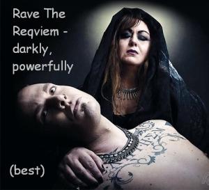 Rave The Reqviem - Darkly, powerfully (best)