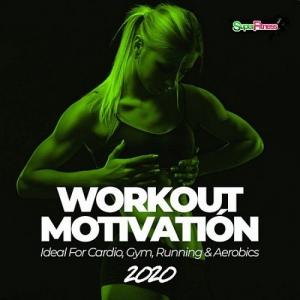 VA - Workout Motivation 2020 (Ideal For Cardio, Gym, Running & Aerobics)