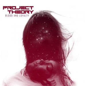 Project Theory - Blood & Loyalty