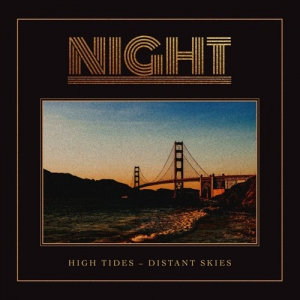 Night - High Tides - Distant Skies