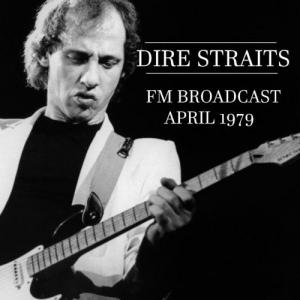 Dire Straits - Dire Straits FM Broadcast April 1979