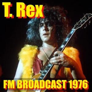 T. Rex - T. Rex FM Broadcast 1976