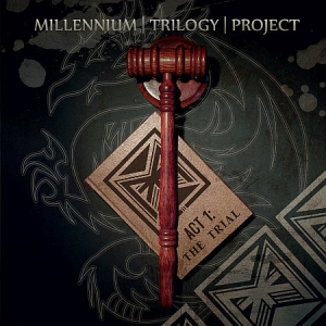 Millennium Trilogy Project - Act 1: The Trial