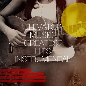 VA - Elevator Music: Greatest Hits Instrumental