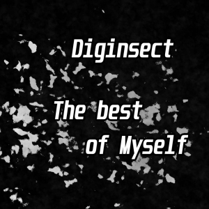 Diginsect - The best of Myself