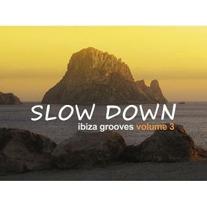 VA - Slow Down: Ibiza Grooves, vol. 3
