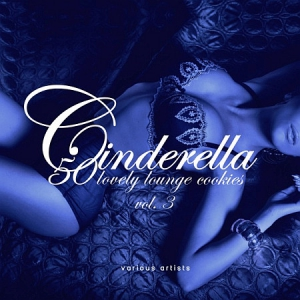 VA - Cinderella, vol. 3 (50 Lovely Lounge Cookies)