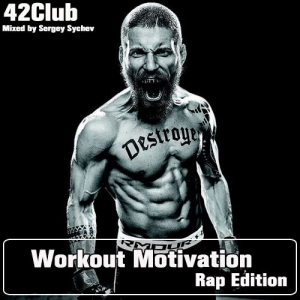 VA - Workout Motivation (Rap Edition)[Mixed by Sergey Sychev ]