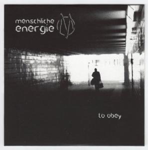 Menschliche Energie - To Obey