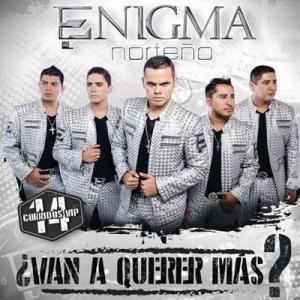 Enigma Norteсo - Van A Querer Mas