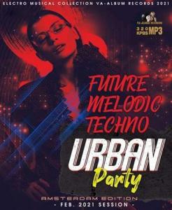 VA - Future Melodic Techno: Urban Party