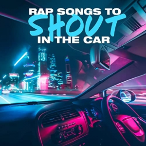 VA - Rap Songs To Shout In The Car