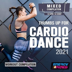 VA - Thumbs Up For Cardio Dance 2021 Workout Compilation
