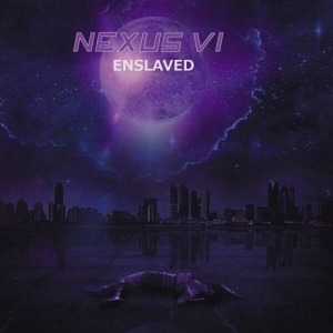 Nexus VI - Enslaved