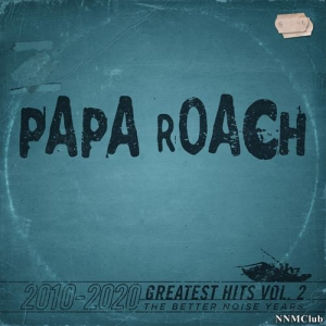 Papa Roach - Greatest Hits, Vol. 2: The Better Noise Years 2010-2020