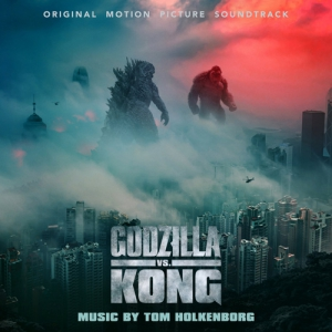 Godzilla vs. Kong / Годзилла против Конга (Original Motion Picture Soundtrack)