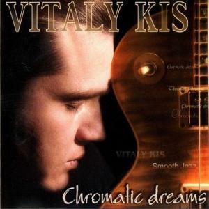 Vitaly Kis (Виталий Кись) - Chromatic Dreams