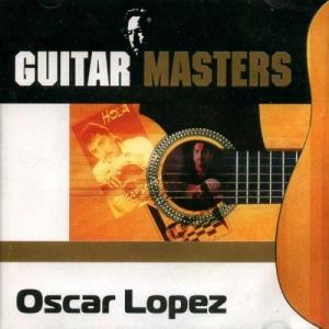 Oscar Lopez - Guitar Masters