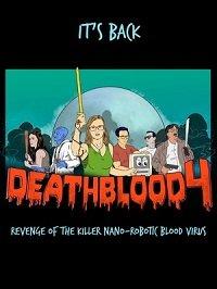 Смертельная кровь 4: Месть кровавого вируса-убийцы