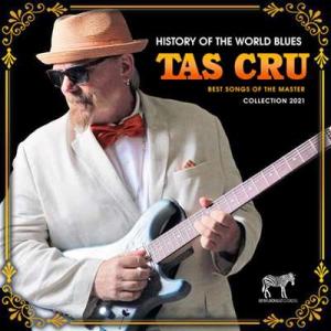 Tas Cru - Hystory Of The World Blues, 2009-2018
