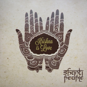 Shanti People - Krishna is Love