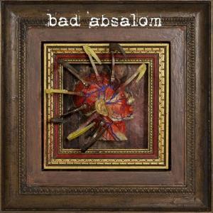 Bad Absalom - Bad Absalom