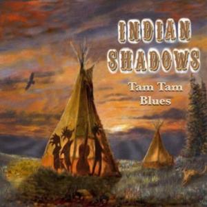 Indian Shadows - Tam Tam Blues