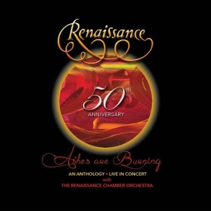Renaissance - 50th Anniversary: Ashes Are Burning: An Anthology Live In Concert