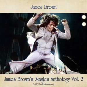 James Brown - James Brown's Singles Anthology Vol. 1-2