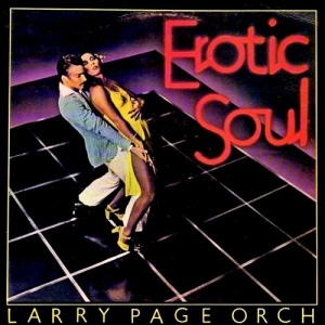 Larry Page Orchestra - Erotic Soul