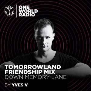 Yves V - Tomorrowland Friendship Mix (Down Memory Lane)