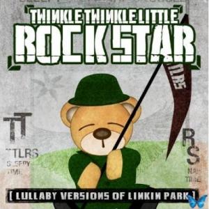 Twinkle Twinkle Little Rock Star - Lullaby Versions of Linkin Park