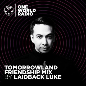 Laidback Luke - Tomorrowland Friendship Mix (2021-05-20)
