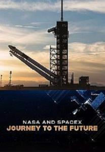 Discovery: Nasa и SpaceX: путешествие в будущее