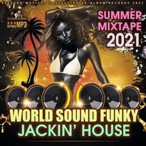 VA - World Sound Funky: Jackin House Mixtape