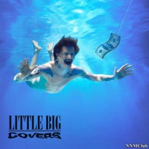 Little Big - COVERS