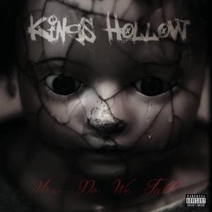 Kings Hollow - How Do We Fall