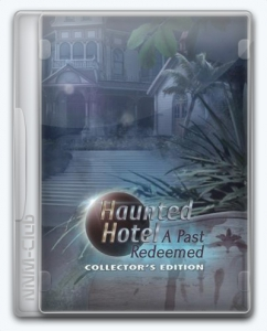 Haunted Hotel 20: A Past Redeemed
