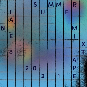 Lane 8 - Summer 2021 Mixtape