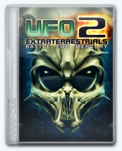 UFO2: Extraterrestrials - Battle for Mercury