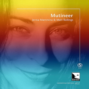Jenna Mammina, Matt Rollings - Mutineer (Audiophile Edition SEA)