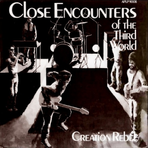 Creation Rebel - Close Encounters Of The Third World