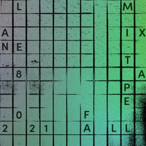 Lane 8 - Fall 2021 Mixtape (2021-09-15)