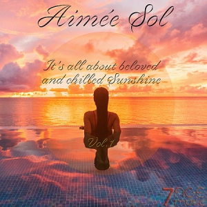 VA - Aimee Sol, It's All About Beloved and Chilled Sunshine, Vol. 1