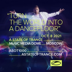 VA - A State Of Trance Festival 1000, Music Media Dome Moscow, Russia (2021-10-08)