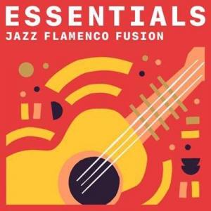 VA - Jazz Flamenco Fusion Essentials