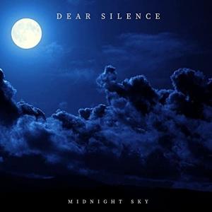 Dear Silence - Midnight Sky